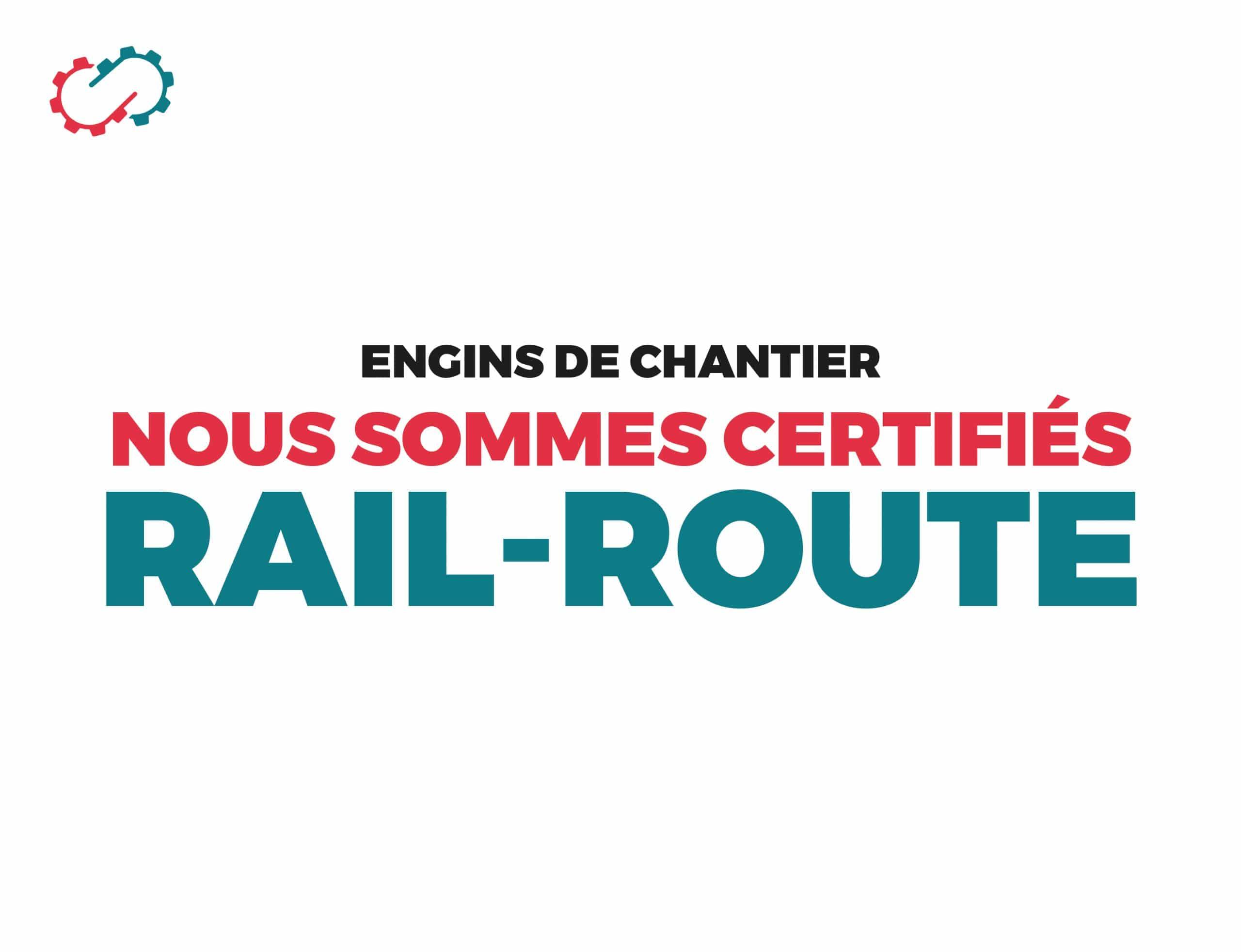 Engins de chantier certification rail route