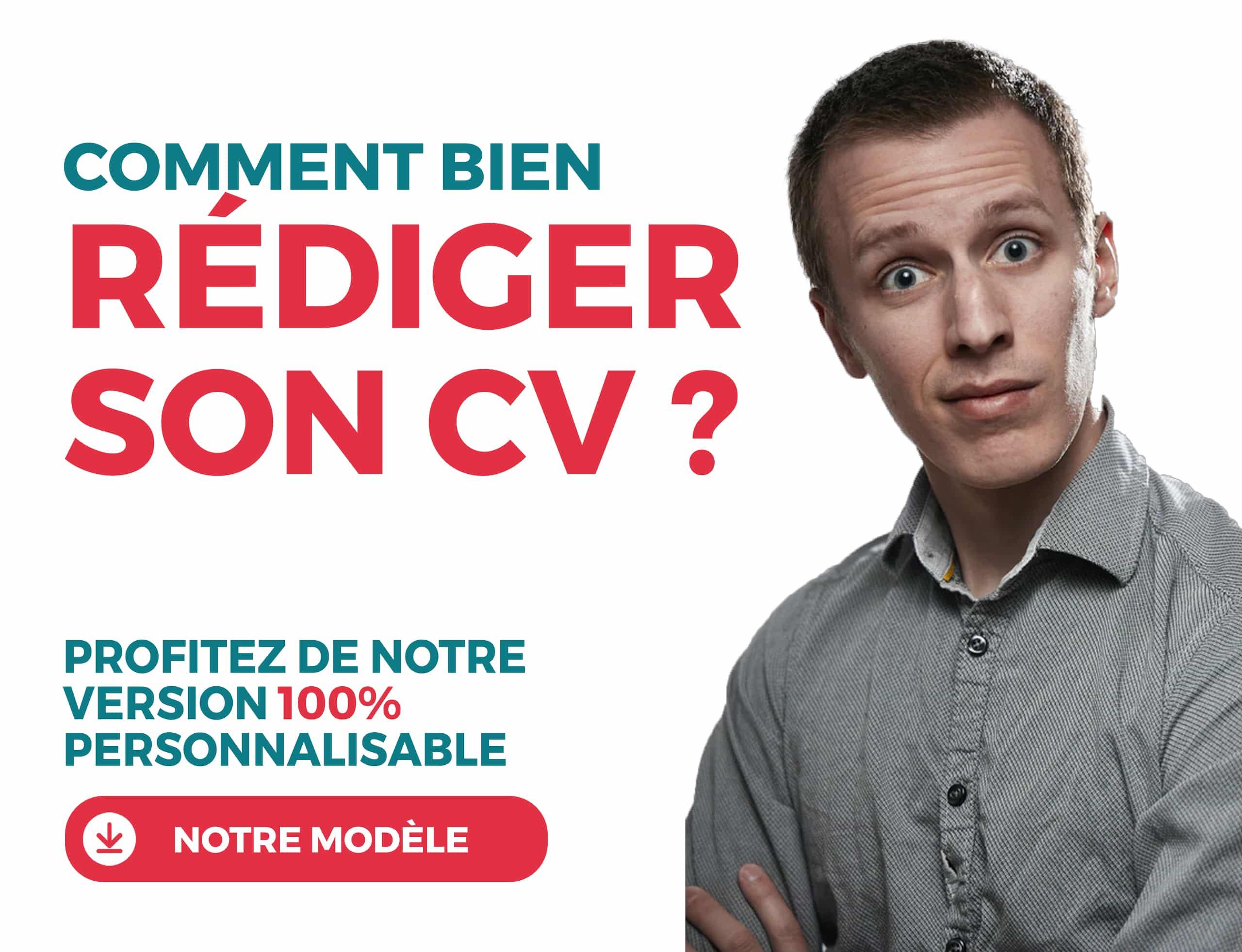 Comment rédiger son CV ? Téléchargez notre modèle